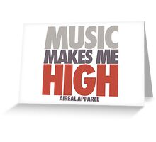 Music Makes Me High by AiReal Apparel Greeting Card