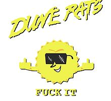 Dune Rats Fuck It by arp3