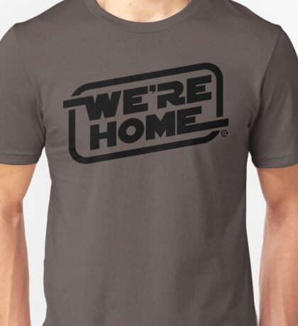 We're Home (Black) Unisex T-Shirt