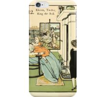 The Buckle My Shoe Picture Book by Walter Crane 1910 22 - Eleven Twelve Ring the Bell iPhone Case/Skin