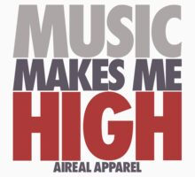 Music Makes Me High by AiReal Apparel Baby Tee