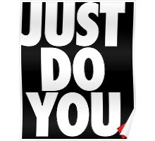JUST DO YOU by AiReal Apparel Poster