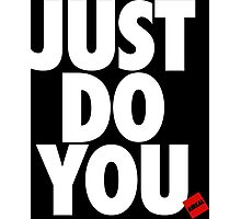 JUST DO YOU by AiReal Apparel Photographic Print