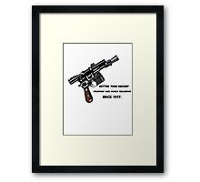 Better than ancient weapons and hokey religions since 1977 Framed Print