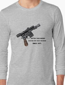 Better than ancient weapons and hokey religions since 1977 Long Sleeve T-Shirt