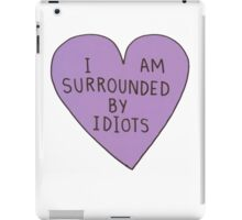 I Am Surrounded By Idiots iPad Case/Skin