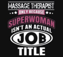 Massage Therapist Only Because Superwoman Isn't An Actual Job Title - T-shirts & Hoodies by anjaneyaarts