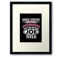 Medical Assistant Only Because Superwoman Isn't An Actual Job Title - T-shirts & Hoodies Framed Print
