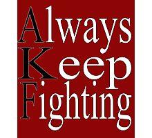Always Keep Fighting Photographic Print