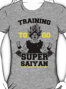 TRAINING TO GO SUPER SAIYAN (BOLD EDITION) T-Shirt