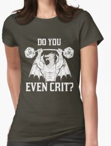 Ancient Swole'd Dragon - Do You Even Crit? Womens Fitted T-Shirt