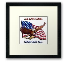 ALL GAVE SOME. SOME GAVE ALL. PATRIOTIC MIA/POW Framed Print