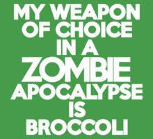 My weapon of choice in a Zombie Apocalypse is broccoli Kids Clothes