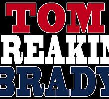 TOM FREAKIN' BRADY by fancytees