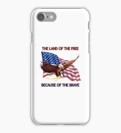 THE LAND OF THE FREE BECAUSE OF THE BRAVE iPhone Case/Skin