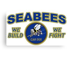 US NAVY SEABEES WE BUILD WE FIGHT CAN DO! Canvas Print