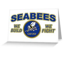 US NAVY SEABEES WE BUILD WE FIGHT CAN DO! Greeting Card