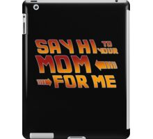 Say hi to your mom for me (1) iPad Case/Skin