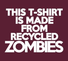 This t-shirt is made from recycled zombies by onebaretree