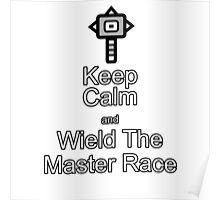 Keep Calm and wield The Master Race Poster