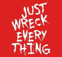 Just Wreck Everything Kids Clothes