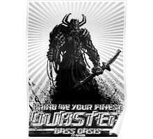 Bring Me Your Finest Dubstep Poster