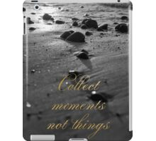 Collect moments not things iPad Case/Skin