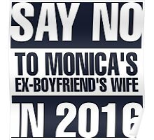 Say No To Monica's Ex-Boyfriend's Wife in 2016 Poster