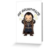 Mr Grumpyface Greeting Card