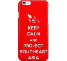 Keep Calm and Project Southeast Asia iPhone Case/Skin