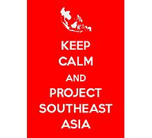 Keep Calm and Project Southeast Asia Photographic Print