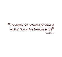 Tom Clancy - difference between fiction and reality... (Amazing Sayings) by gshapley