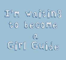 I'm waiting to become a Girl Guide by Rosalie  Street