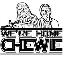 WE'RE HOME CHEWIE!! Photographic Print