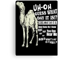 Hump Day Camel Canvas Print