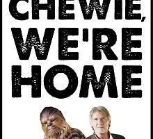 Chewie, we're home by gustafa