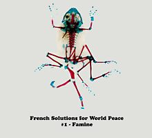 French Solutions For World Peace #1 - Famine Unisex T-Shirt
