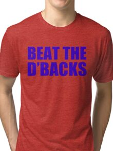 LA DODGERS - BEAT THE DIAMONDBACKS (D'BACKS) Tri-blend T-Shirt