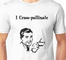 I Cross Pollinate Unisex T-Shirt