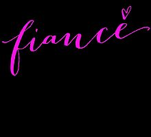 Fiance w heart graphic by T Culture