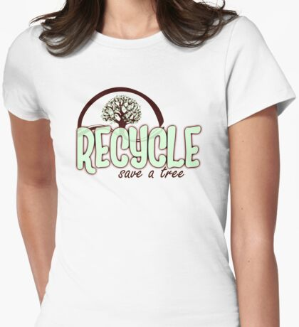 RECYLE, save a tree Womens Fitted T-Shirt