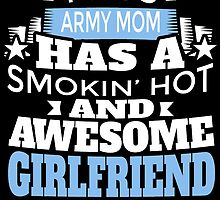 THIS ARMY MOM HAS A SMOKIN' HOT AND AWESOME GIRLFRIEND by BADASSTEES