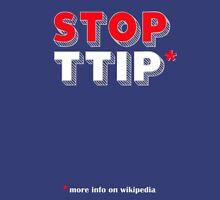 Stop TTIP Unisex T-Shirt