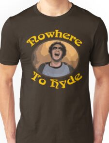 70s Show - Nowhere To Hyde #3 Unisex T-Shirt