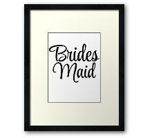 Brides Maid Graphic Slogan Framed Print