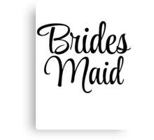 Brides Maid Graphic Slogan Canvas Print