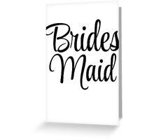 Brides Maid Graphic Slogan Greeting Card