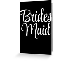 Brides Maid Graphic Greeting Card