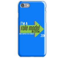 I'm a STEM Role Model iPhone Case/Skin