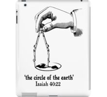 ISA 40:22 THE CIRCLE OF THE EARTH iPad Case/Skin